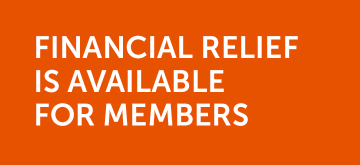 Financial Relief is Available for Members
